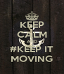 KEEP CALM AND #KEEP IT MOVING - Personalised Poster A4 size