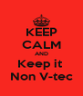 KEEP CALM AND Keep it  Non V-tec - Personalised Poster A4 size