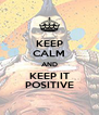 KEEP CALM AND KEEP IT POSITIVE - Personalised Poster A4 size