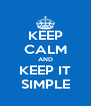 KEEP CALM AND KEEP IT SIMPLE - Personalised Poster A4 size
