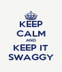KEEP CALM AND KEEP IT SWAGGY - Personalised Poster A4 size