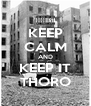 KEEP CALM AND KEEP IT THORO - Personalised Poster A4 size