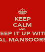 KEEP CALM AND KEEP IT UP WITH AL MANSOORS - Personalised Poster A4 size