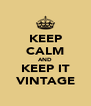 KEEP CALM AND KEEP IT VINTAGE - Personalised Poster A4 size