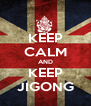 KEEP CALM AND KEEP JIGONG - Personalised Poster A4 size