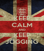 KEEP CALM AND KEEP JOGGING - Personalised Poster A4 size