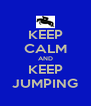 KEEP CALM AND KEEP JUMPING - Personalised Poster A4 size