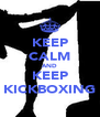 KEEP CALM AND KEEP KICKBOXING - Personalised Poster A4 size