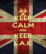 KEEP CALM AND KEEP L.A.K - Personalised Poster A4 size