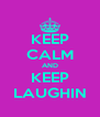 KEEP CALM AND KEEP LAUGHIN - Personalised Poster A4 size
