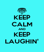 KEEP CALM AND KEEP LAUGHIN' - Personalised Poster A4 size