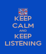 KEEP CALM AND KEEP LISTENING - Personalised Poster A4 size