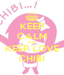 KEEP CALM AND KEEP LOVE CHIBI - Personalised Poster A4 size