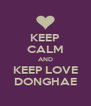 KEEP CALM AND KEEP LOVE DONGHAE - Personalised Poster A4 size