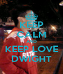 KEEP CALM AND KEEP LOVE DWIGHT - Personalised Poster A4 size