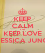 KEEP CALM AND KEEP LOVE JESSICA JUNG - Personalised Poster A4 size