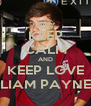 KEEP CALM AND KEEP LOVE LIAM PAYNE - Personalised Poster A4 size