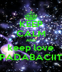 KEEP CALM AND keep love PADABACIIT - Personalised Poster A4 size