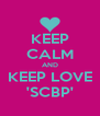 KEEP CALM AND KEEP LOVE 'SCBP' - Personalised Poster A4 size