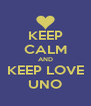 KEEP CALM AND KEEP LOVE UNO - Personalised Poster A4 size