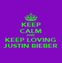 KEEP CALM AND KEEP LOVING JUSTIN BIEBER - Personalised Poster A4 size