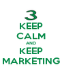 KEEP CALM AND KEEP MARKETING - Personalised Poster A4 size