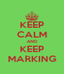 KEEP CALM AND KEEP MARKING - Personalised Poster A4 size