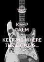 KEEP CALM AND KEEP ME WHERE THE LIGHT IS... - Personalised Poster A4 size