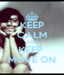 KEEP CALM AND KEEP  MOVE ON - Personalised Poster A4 size