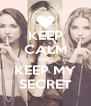 KEEP CALM AND KEEP MY SECRET - Personalised Poster A4 size