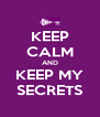 KEEP CALM AND KEEP MY SECRETS - Personalised Poster A4 size