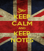 KEEP CALM AND KEEP NOTES - Personalised Poster A4 size