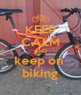 KEEP CALM AND keep on  biking - Personalised Poster A4 size