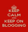 KEEP CALM AND KEEP ON BLOGGING - Personalised Poster A4 size