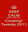 KEEP CALM AND KEEP ON  Camping! Tentcity 2011 - Personalised Poster A4 size