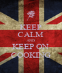 KEEP CALM AND KEEP ON COOKING - Personalised Poster A4 size
