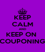 KEEP CALM AND KEEP ON  COUPONING - Personalised Poster A4 size
