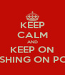 KEEP CALM AND KEEP ON FISHING ON POF - Personalised Poster A4 size