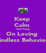 Keep  Calm  And Keep On Loving  Mindless Behaviour - Personalised Poster A4 size