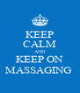 KEEP CALM AND KEEP ON MASSAGING  - Personalised Poster A4 size