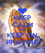 KEEP CALM AND KEEP ON PRAYING - Personalised Poster A4 size