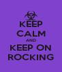 KEEP CALM AND KEEP ON ROCKING - Personalised Poster A4 size