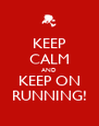 KEEP CALM AND KEEP ON RUNNING! - Personalised Poster A4 size