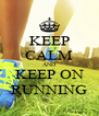KEEP CALM AND KEEP ON RUNNING - Personalised Poster A4 size