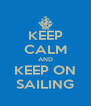 KEEP CALM AND KEEP ON SAILING - Personalised Poster A4 size