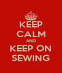KEEP CALM AND KEEP ON SEWING - Personalised Poster A4 size