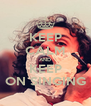 KEEP CALM AND KEEP ON SINGING - Personalised Poster A4 size