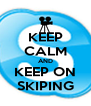 KEEP CALM AND KEEP ON SKIPING - Personalised Poster A4 size