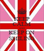 KEEP CALM AND KEEP ON SMILING - Personalised Poster A4 size