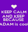 KEEP CALM AND KEEP  on STUDYING BECAUSE  ADAM is cool - Personalised Poster A4 size